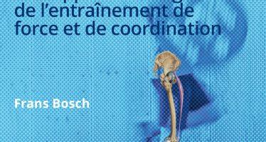 Préparation physique : une approche intégrée de l'entraînement de force et de coordination de Frans BOSCH