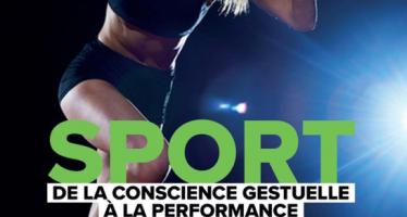 Sport : De la conscience gestuelle à la performance…